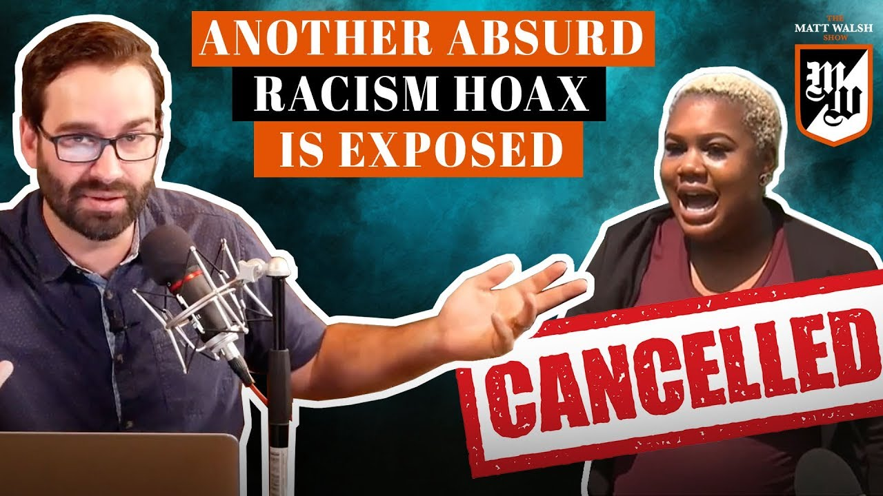 Another Absurd Racism Hoax Is Exposed | The Matt Walsh Show Ep. 300