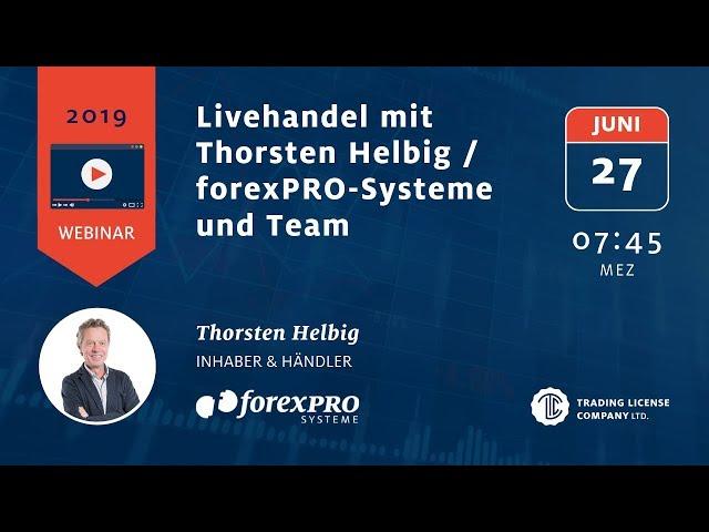 27.06.2019 morgens Livehandel mit Thorsten Helbig   forexPRO Systeme und Team Webinar Abo