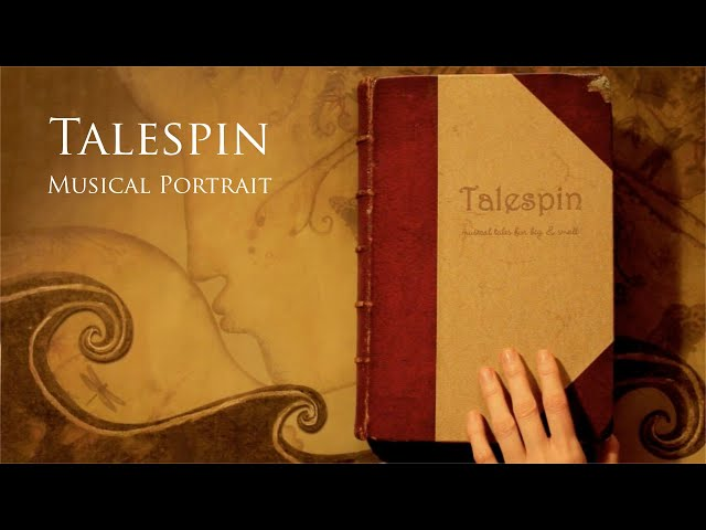 Talespin TRAILER – Musical Tales for Big and Small