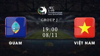 FULL | Guam - Việt Nam | Bảng J vòng loại giải U19 châu Á 2020 | NEXT SPORTS