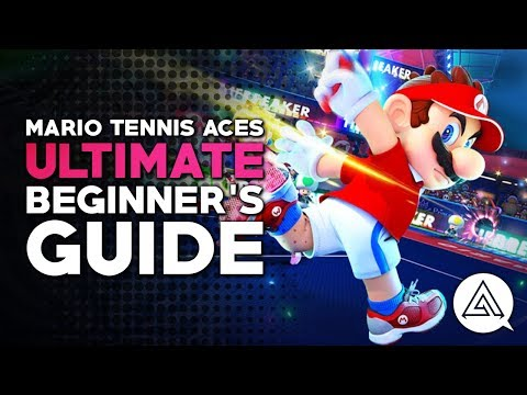 The Ultimate Beginner's Guide to Mario Tennis Aces