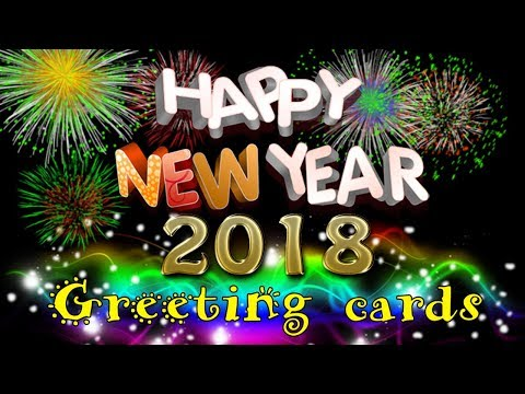 Happy New Year 2018 | Amazing Best Wishes, Video message for whatsapp, Greetings | Facebook