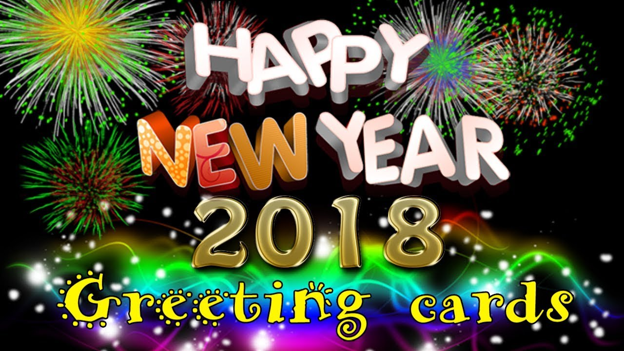 Happy New Year 2018 Amazing Best Wishes Video Message For