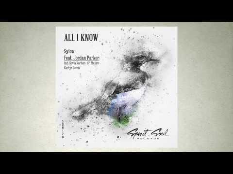 Sylow feat. Jordan Parker - All I Know (Original Mix)