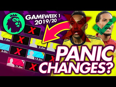 FPL GAMEWEEK 1 DEADLINE PANIC CHANGES | FPL 2019/20 GW 1 TEAM
