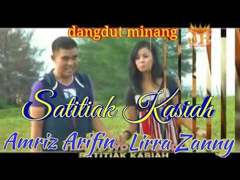 SATITIAK KASIAH - AMRIZ ARIFIN - LIRRA ZANNY - cipt. Ujang Virgo