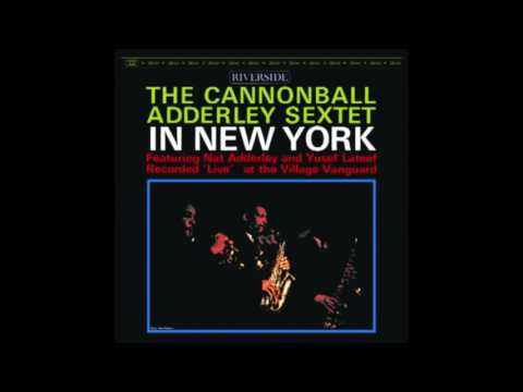 The Cannonball Adderley Sextet - In New York (1962)