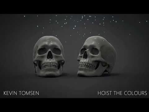 Kevin Tomsen - Hoist The Colours (Original remix)