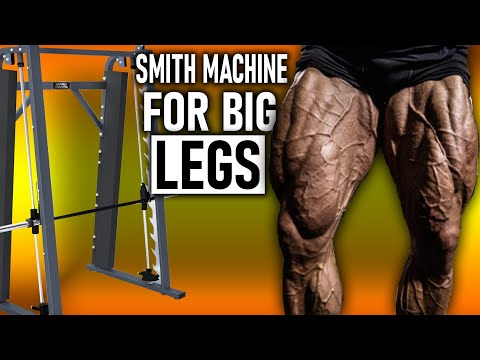 "How To Get ""BIG"" Legs with the Smith Machine"