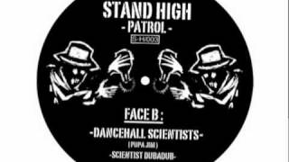 PUPAJIM / STAND HIGH PATROL - Dancehall Scientists 12