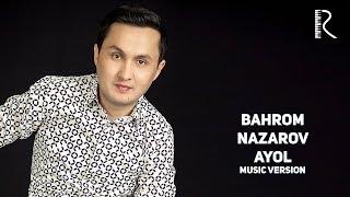 Bahrom Nazarov Ayol Бахром Назаров Аёл Music Version