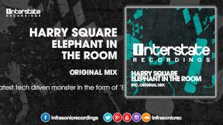 Harry Square - Elephant In The Room [Interstate]