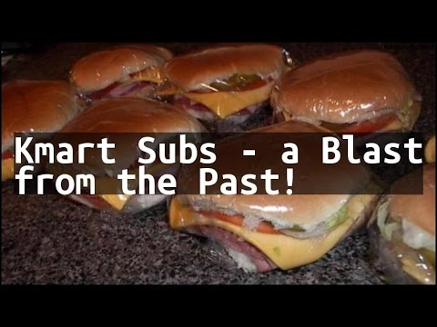 Recipe Kmart Subs - a Blast from the Past!