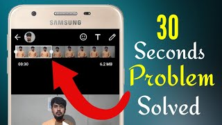 How to Solve Whatsapp Status 30 Seconds Video Problem whatsapp par 30s se jyada ka video kaise daale