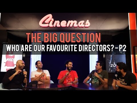 SnG: Who are our Favourite Directors? - Part 2 | The Big Question Ep 59 | Video Podcast