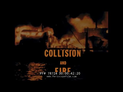 COLLISION AND FIRE S.S. SEA WITCH  U.S. COAST GUARD TRAINING FILM  78724