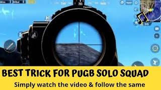 Pubg tricks - solo squad - Pubg - Pubg mobile - Pubg mobile gameplay.