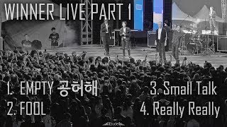 WINNER LIVE Full Ver. Part1 | 위너 라이브 풀버젼 1부 | 공허해 EMPTY+ FOOL + Really Really | Filmed by lEtudel