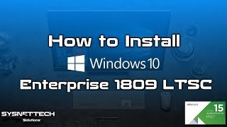 How To Install Windows 10 Enterprise 1809 LTSC On VMware Workstation Pro   SYSNETTECH Solutions