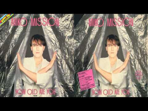 Miko Mission - How Old Are You - 1984