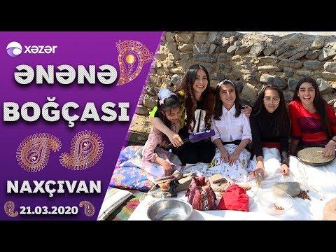 Ənənə Boğçası  -  Naxçıvan (Ordubad)    21.03.2020