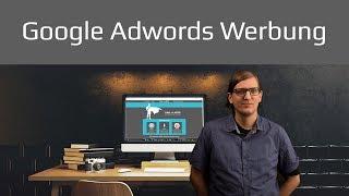 Google Adwords Werbung Anleitung und Tipps Tutorial 2019 deutsch