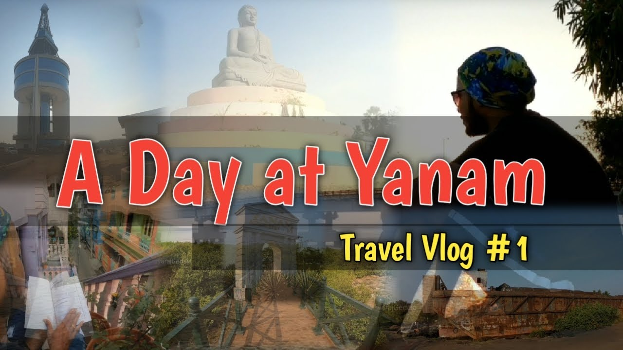 A DAY at YANAM | Places That YOU shouldn't miss if you plan a Trip to Yanam | Travel Tales #1