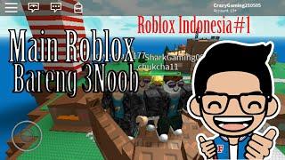 Main Roblox Bareng 3Noob - Roblox Android Indonesia#1