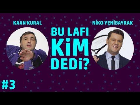 Bu Lafı Kim Dedi? | Kaan Kural ve Niko Yenibayrak