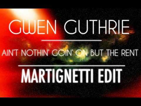 Gwen Guthrie- Ain't Nothin' Goin' On But The Rent (Martignetti Edit)