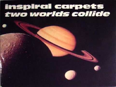 "Inspiral Carpets ""Two Worlds Collide (Mike Pickering & Paul Heard The Twelve Inch Mix)"""