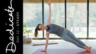 Dedicate - Day 22 - Steady | Yoga With Adriene