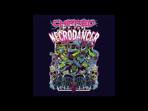 Chipzel - Chipped of the Necrodancer - full album (2017)