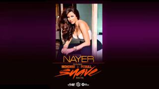 Suave (Kiss Me) - Nayer featuring Mohombi & Pitbull