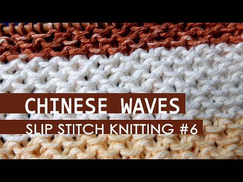 Slip Stitch Knitting 6 Honeycomb Stitch Aka Chinese Waves Stitch