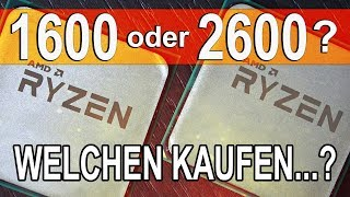 Doch den R5 1600 STATT 2600? -- AMD Ryzen 5 2600 vs 1600
