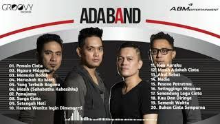Ada Band Full Album (20 Hits Lagu Terpopuler Tanpa iklan)