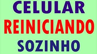 CELULAR REINICIANDO SOZINHO, LIGA E DESLIGA (SAMSUNG, MOTOROLA, LG, NOKIA, SONY) restarting cell