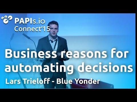 Business reasons for automating decisions - Lars Trieloff - #PAPIsConnect