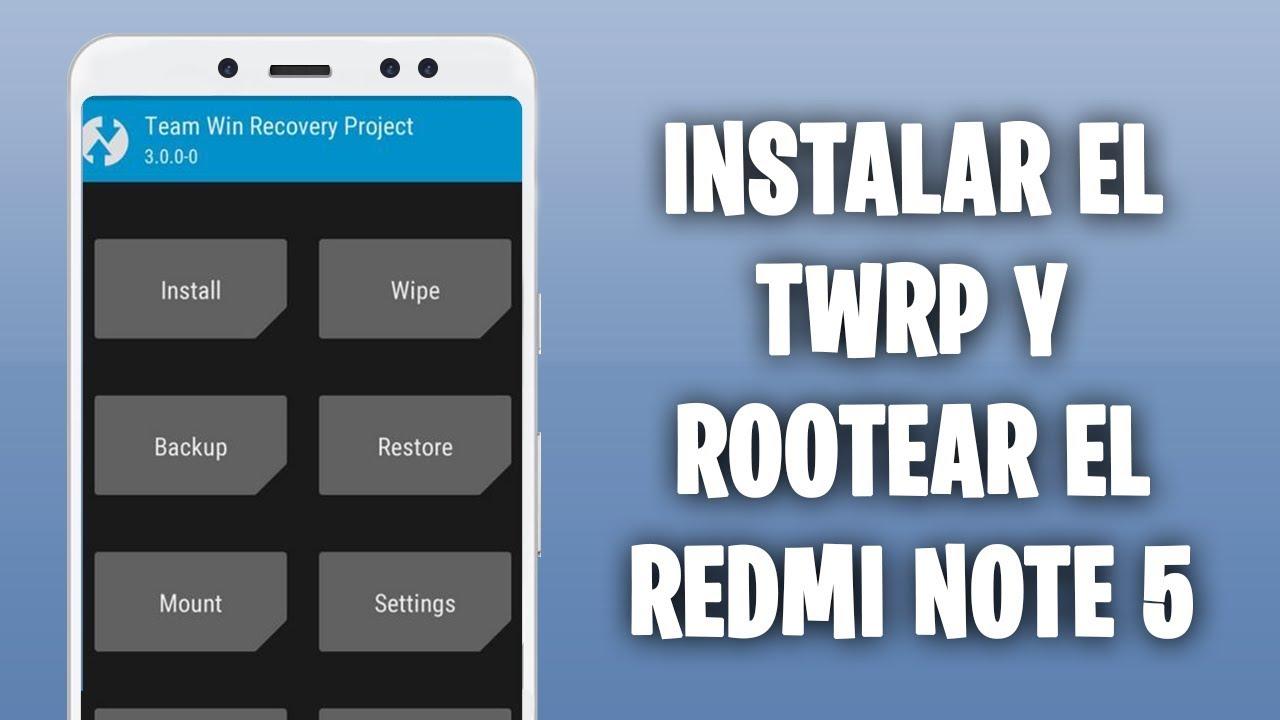 INSTALAR TWRP Y HACER ROOT AL REDMI NOTE 5