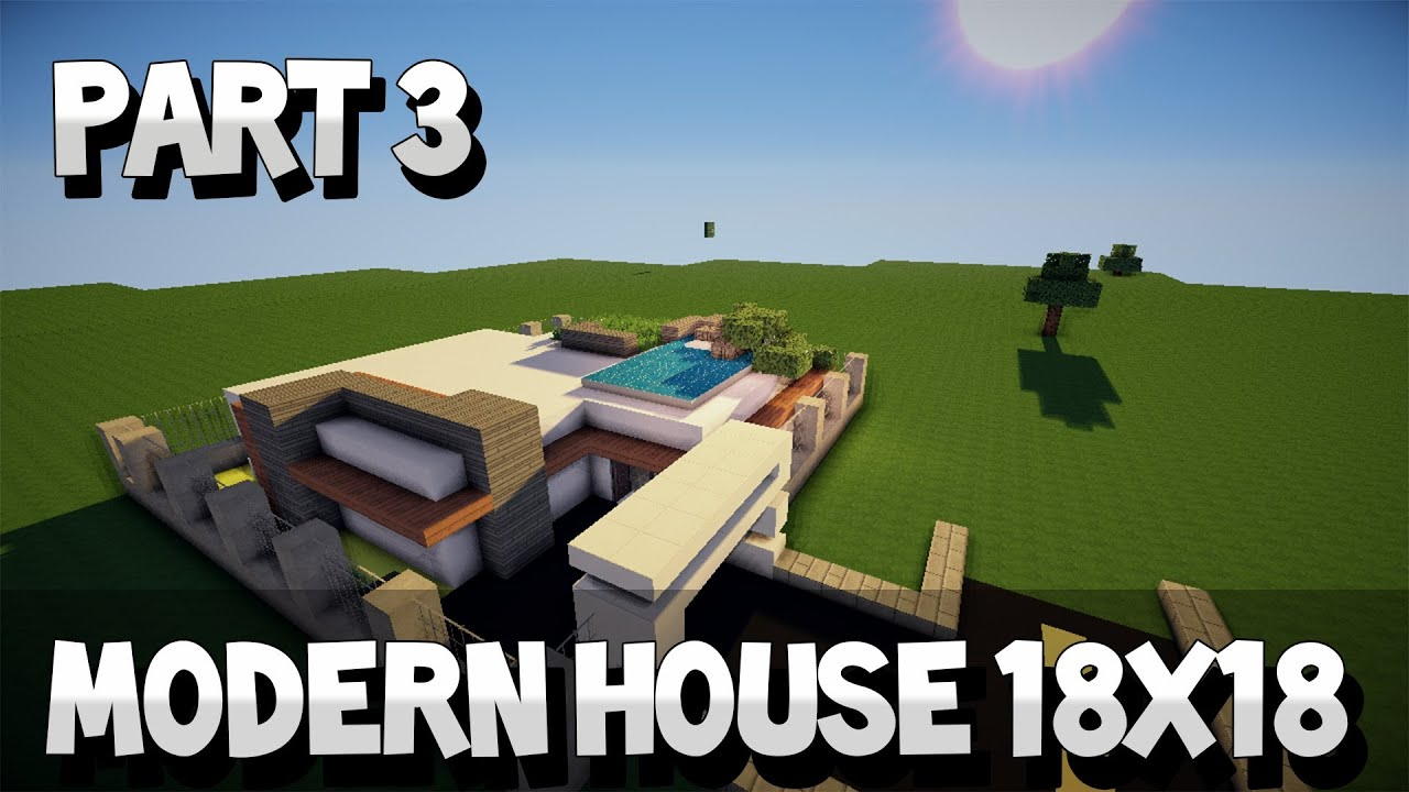 Minecraft Lets Build : Modern House 18x18 Part 3 - Youube - ^