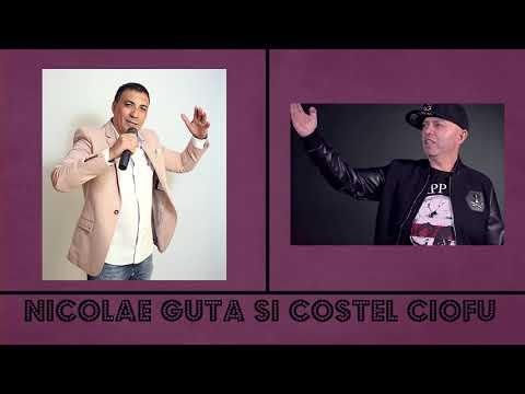 Nicolae Guță și Costel Ciofu 2018 - Ce este viata omului...