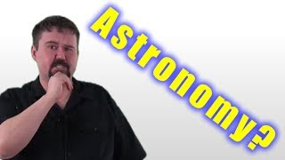What is Astronomy? What will this course cover - MoT Basics of Astronomy