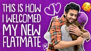 This is how i welcomed my new flatmate | Ft. Ashi Khanna | Sanket Mehta