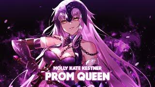 「Nightcore」→ Prom Queen    Molly Kate Kestner [Lyrics]