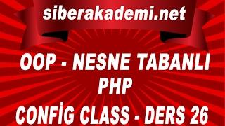 OOP Nesne Tabanlı Php Config Class Ders 26
