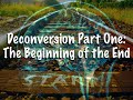 Deconversion Part One: The Beginning of the End [CC]