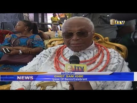 Iyase of Benin Chief Sam Ogbe, clocks 90 in grand style