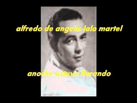 ANOCHE ESTUVE LLORANDO.-Alfredo de Angelis-Lalo Martel