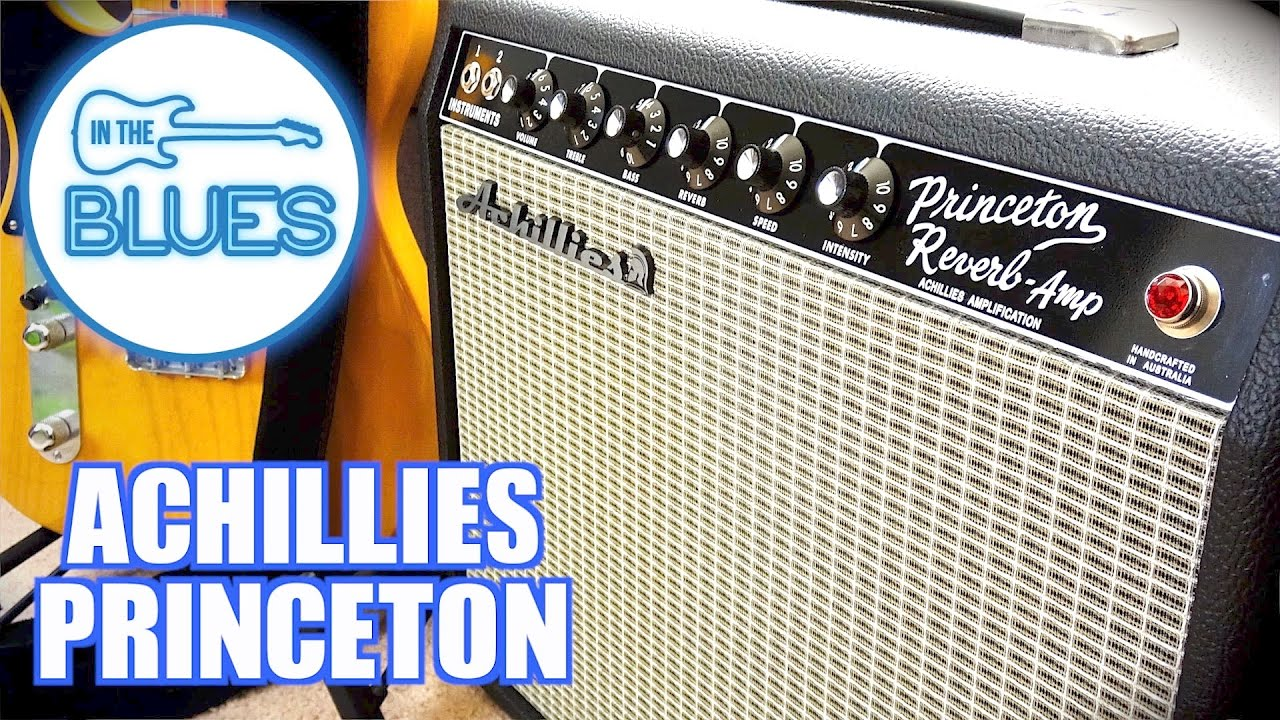 Achillies Amps - Princeton Reverb Amplifier - YouTube